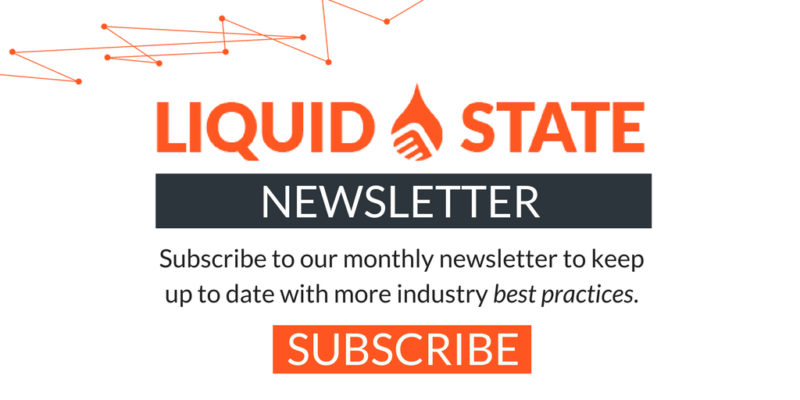 Subscribe to the Liquid State Newsletter
